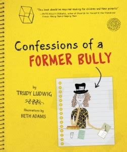 bully at school a bully s perspective books trudy ludwig bullying empathy and perspective the