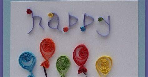 Handmade Craft Ideas Paper Quilling - handmade paper quilling birthday card craft gift ideas