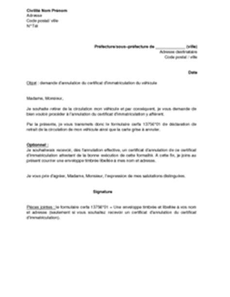 Modèle De Lettre Vente Véhicule Lettre De Demande D Annulation Du Certificat D Immatriculation D Un V 233 Hicule Mod 232 Le De Lettre