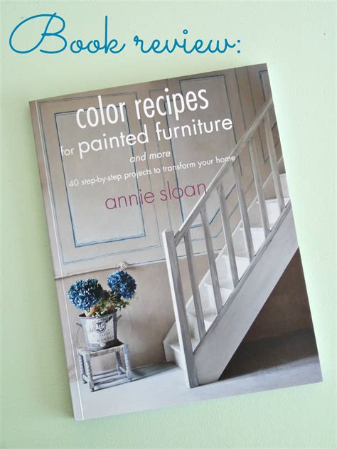book review sloan s color recipes for painted furniture dans le lakehouse
