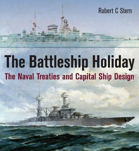the battleship the naval treaties and capital ship design books biography of author robert c booking appearances