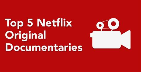 best documentaries top 5 netflix original documentaries on netflix