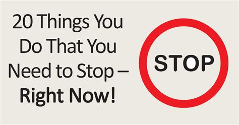10 Things You Need To Stop Doing In Your Everyday by Stop Wasting Time 20 Things You Do That You Need To Stop