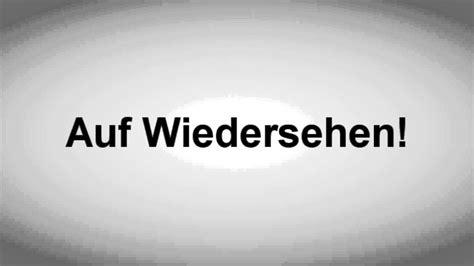 Auf Wiedersehen by Auf Wiedersehen Deutsche Aussprache