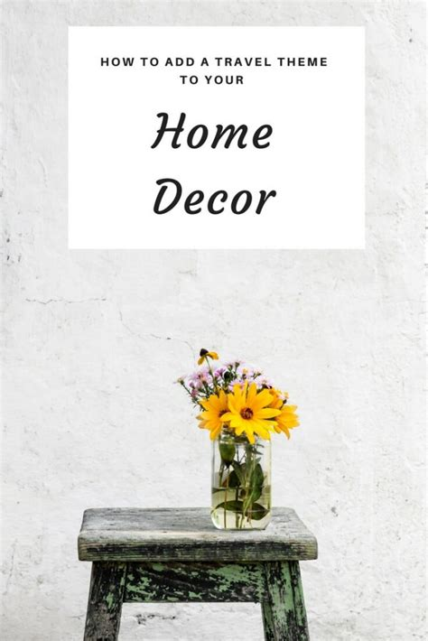travel home decor how to incorporate travel into your home decor the