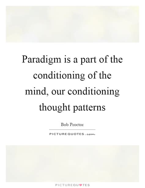 thought pattern quotes conditioning quotes sayings conditioning picture quotes