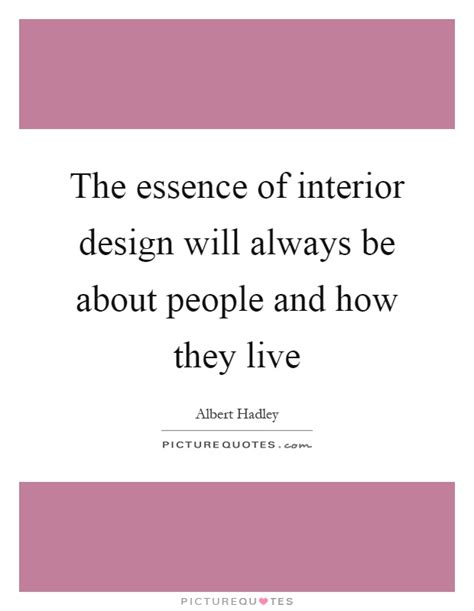 quotes on home design albert hadley quotes sayings 30 quotations