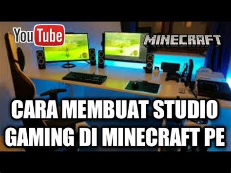 cara membuat channel youtube gaming cara membuat studio gaming di minecraft pe youtube