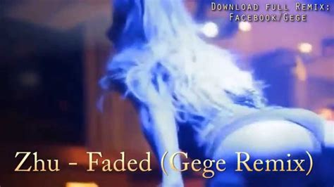 download zhu faded mp3 free zhu faded gege remix youtube