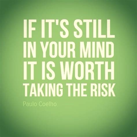 Is Your Friendship Worth Risking For by If Its Still In Your Mind It Is Worth Taking The Risk