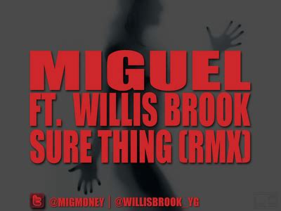 sure thing download miguel ft willis brook quot sure thing quot remix