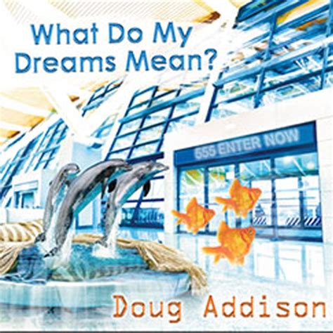 download mp3 free what do you mean what do my dreams mean mp3 download doug addison