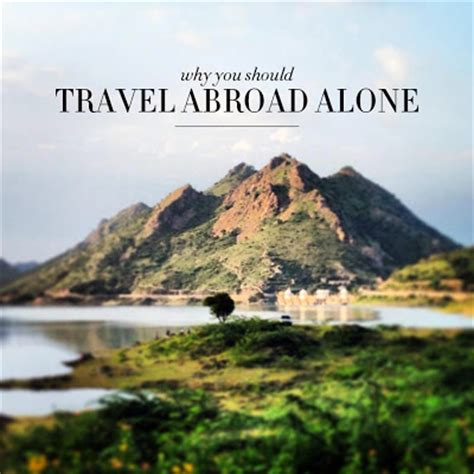 backpack abroad now travel overseasã even if you re books why you should travel abroad alone the college prepster