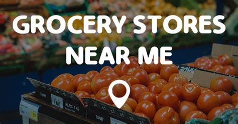 food stores near me grocery stores near me points near me
