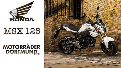Honda Motorrad In Dortmund by Honda Msx 125 Motorr 228 Der Dortmund 2017