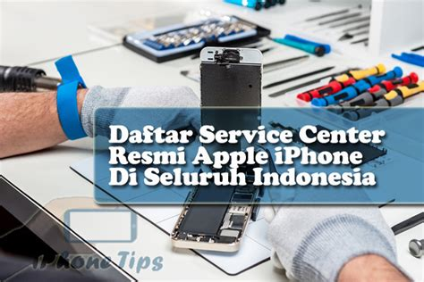 daftar alamat service center apple iphone resmi