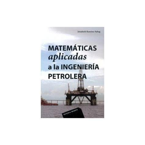 matemticas aplicadas a las libro matematicas aplicadas a la ingenieria petrolera libros t 233 cnicos online comprar precio