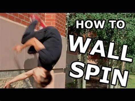tutorial wall spin how to wall spin tutorial parkour freerunning wall