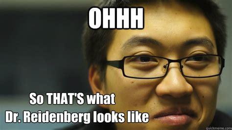 Ohhh Meme - ohhh so that s what dr reidenberg looks like rare