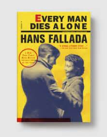 every dies alone a novel every dies alone by hans fallada