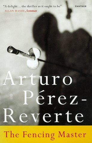 the fencing master the fencing master by arturo p 233 rez reverte