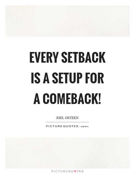 A Comeback by Setback Quotes Setback Sayings Setback Picture Quotes