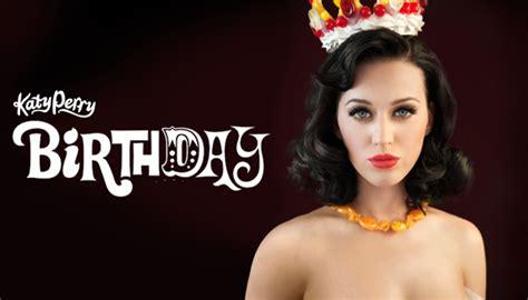 birthdate katy perry katy perry birthday music video alterian inc