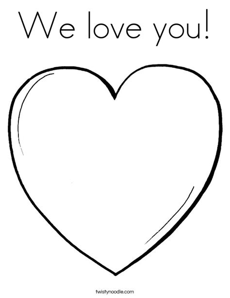 i love you heart coloring page we love you coloring page twisty noodle