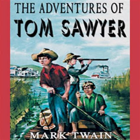 the adventures of tom sawyer books the adventures of tom sawyer by audiobook