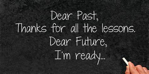 dear      lessons dear future im ready picture quotes
