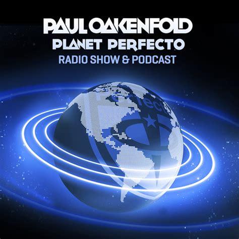 paul oakenfold venus download planet perfecto ft paul oakenfold radio show 151 by paul