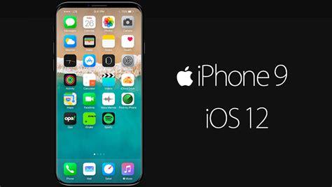 iphone 9 release date iphone 9 price and release date tekonoloji