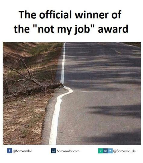 Not My Job Meme - search winner memes on me me