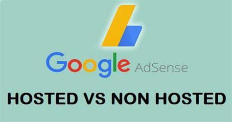 adsense hosted dan non hosted perbedaan google adsense hosted dan non hosted