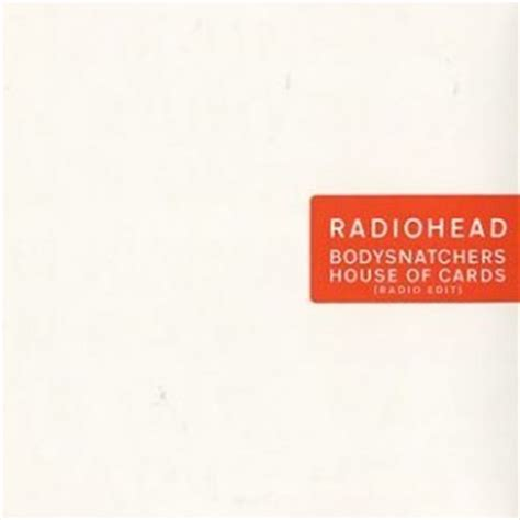 Radiohead House Of Cards by Radiohead House Of Cards Bodysnatchers Reviews