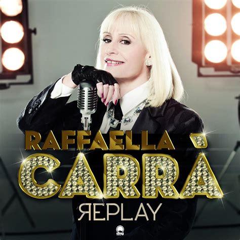 raffaella carr 224 replay 2013 singolo digitale
