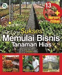 Jurus Sukses Bisnis Tanaman Hias index of images products pertanian lingkungan pertanian teknik ilmu pertanian
