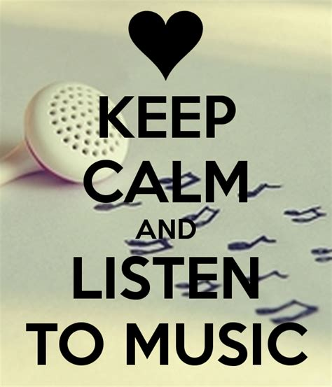 music keep calm quotes and pop music pinterest keep calm and listen to music music to sleep to