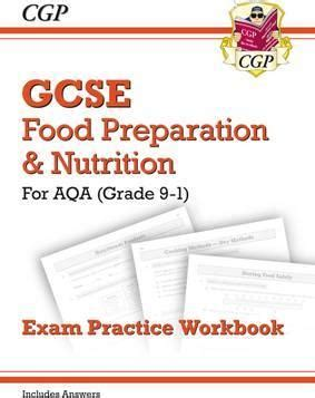 new grade 9 1 gcse 1782947760 new grade 9 1 gcse food preparation nutrition aqa exam practice workbook includes answers