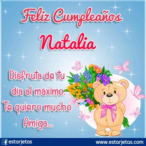 imagenes de feliz cumpleaños naty fel 237 z cumplea 241 os natalia im 225 genes gifs de cumplea 241 os