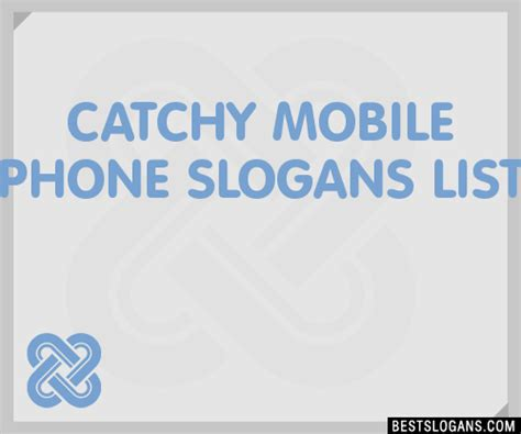 names themes for mobile phones 30 catchy mobile phone slogans list taglines phrases