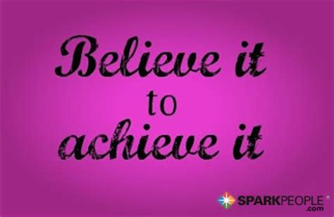 believe it to achieve it overcome your doubts let go of the past and unlock your potential books believe it to achieve it sparkpeople