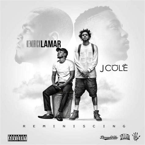 kendrick lamar x j cole kendrick lamar j cole reminiscing brand new hip hop