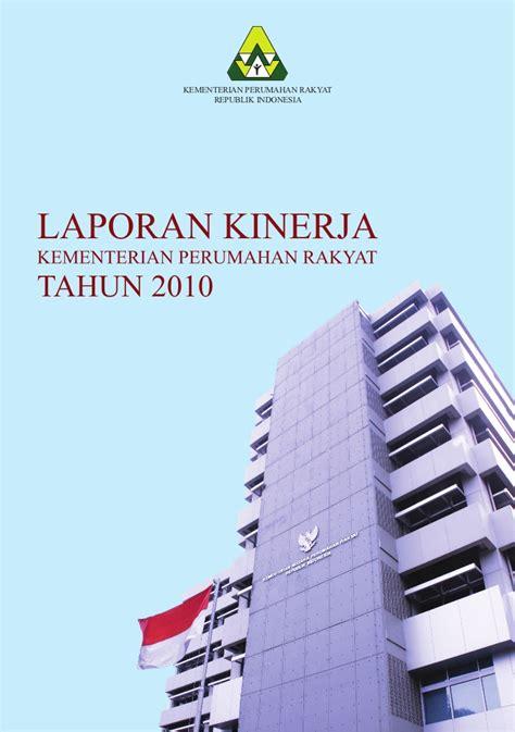 kementerian perumahan rakyat indonesia kemenpera laporan kinerja kementerian perumahan rakyat tahun 2010