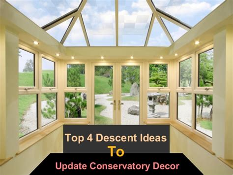 Home Decorating Tips And Tricks top 4 descent ideas to update conservatory decor