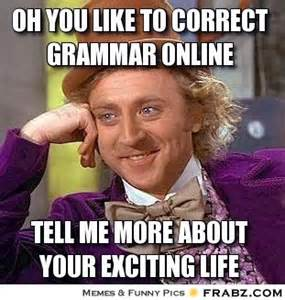 Correct Grammar Meme - even to your old age and gray hairs i am by isaiah like
