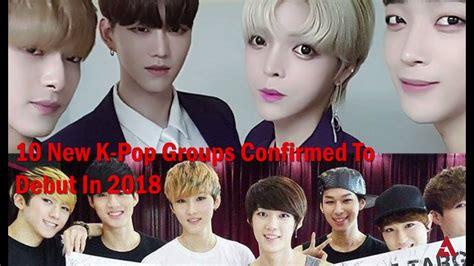 New K 10 new k pop groups confirmed to debut in 2018