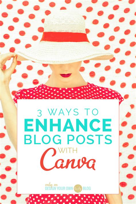 canva blog 3 ways to enhance your blog posts with canva design your