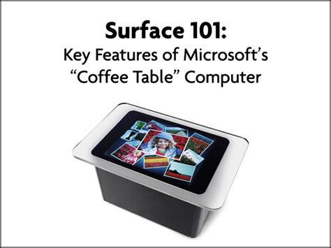 surface 101 key features of microsoft s coffee table
