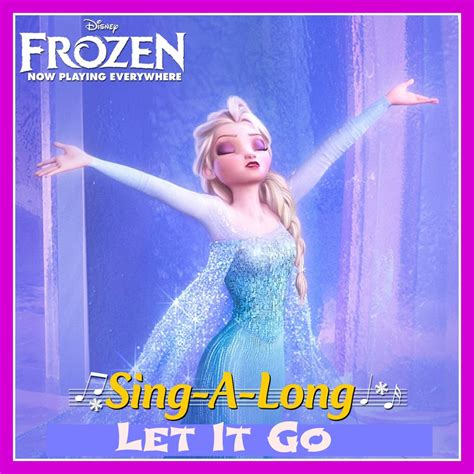 let it go frozen let it go sing a long song